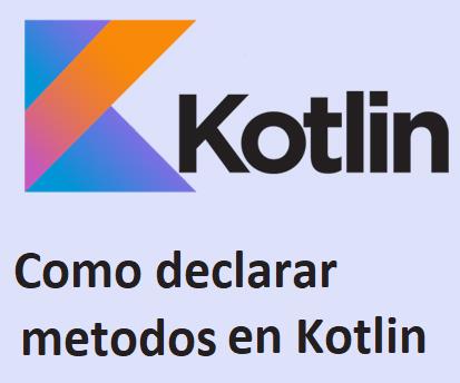 Metodos – Funciones en Kotlin